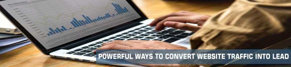 powerful ways to convert traffic to lead